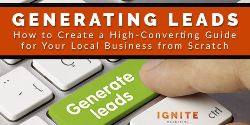 Generating Leads: How to Create a High-Converting Guide for Your Local Business from Scratch