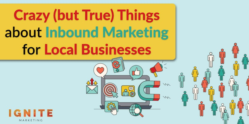 crazy but true things about inbound marketing
