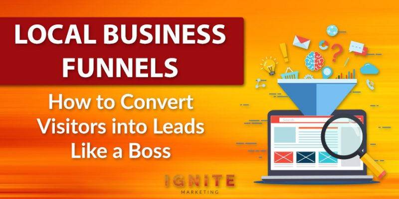Local Business Funnels: How to Convert Visitors into Leads Like a Boss