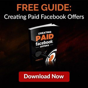 Creating Paid Facebook Offers FREE Guide