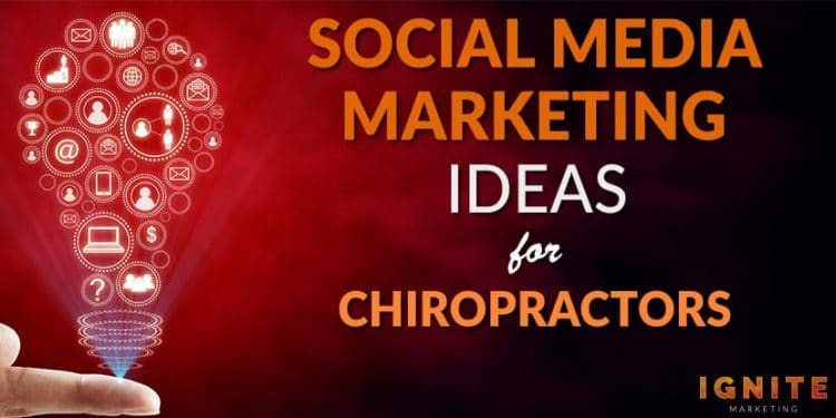 social media marketing ideas for chiropractors e1570135457612