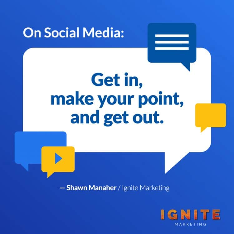 On Social Media: Get in, make your point, and get out