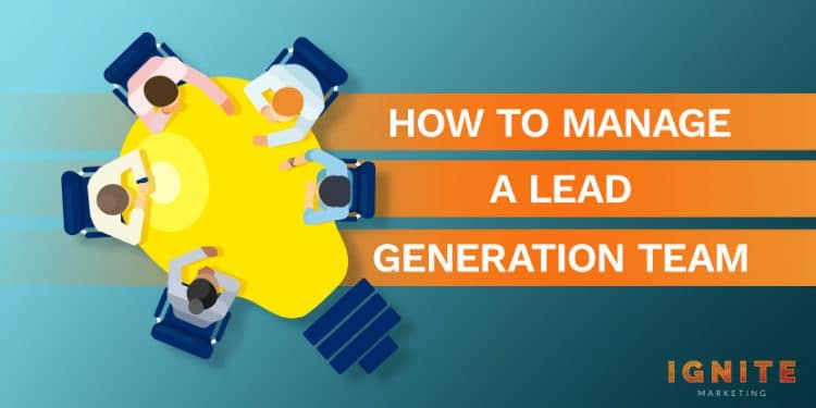 how to manage a lead generation team