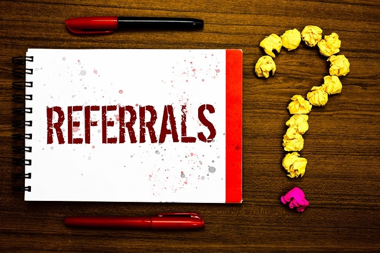 Ask current clients for referrals.
