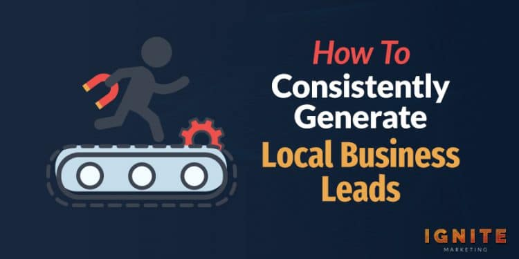 how to consistently generate local business leads 1