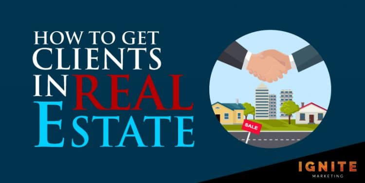 How To Get Clients In Real Estate