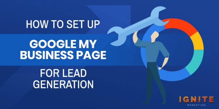 how to set up Google My Business page for lead generation