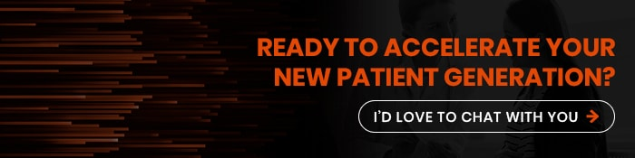 ready to accelerate your new patient generation4