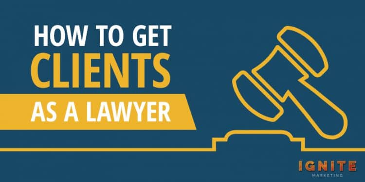how to get clients as a lawyer