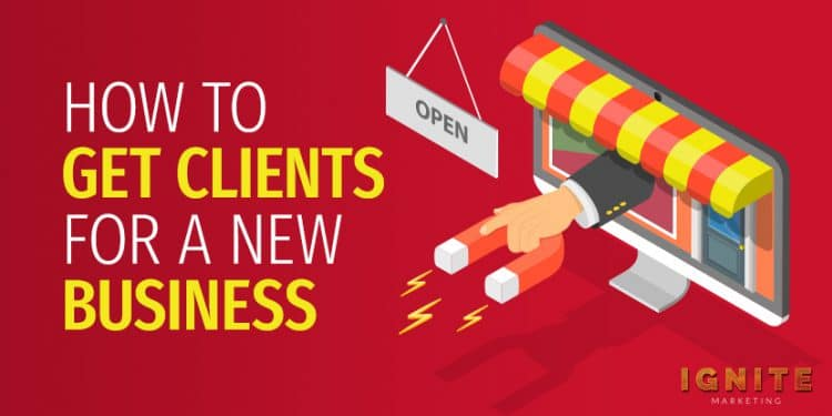 how to get clients for a new business