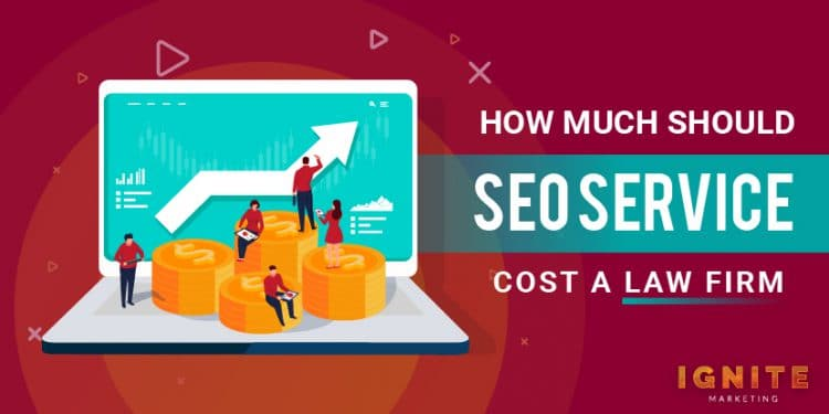 how much should SEO service cost a law firm