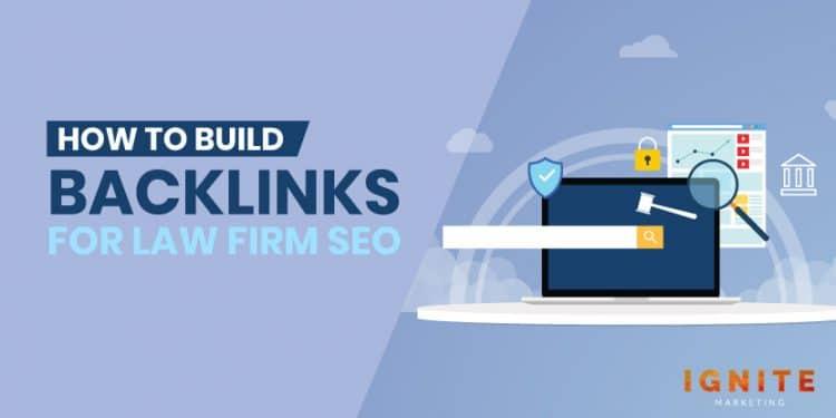How to Build Backlinks for Law Firm SEO