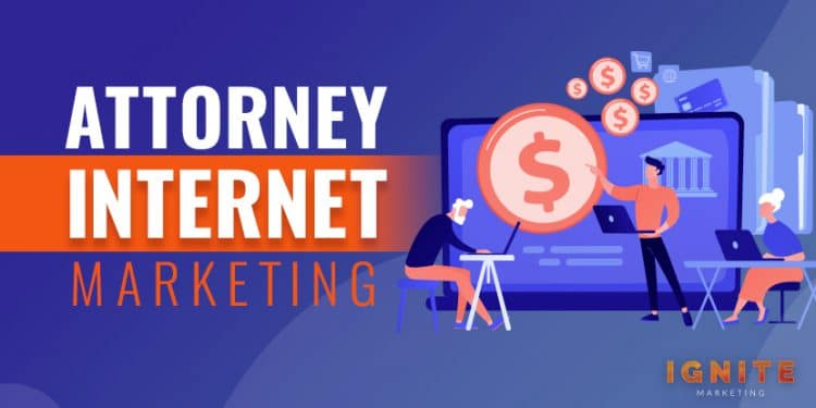 Attorney Internet Marketing: Types & Costs of Marketing