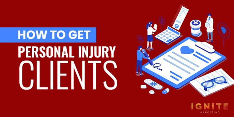 how to get personal injury clients