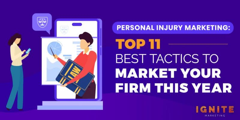 Personal Injury Marketing: Top 11 Best Tactics to Market Your Firm in 2021