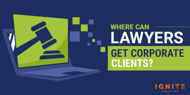 where can lawyers get corporate clients