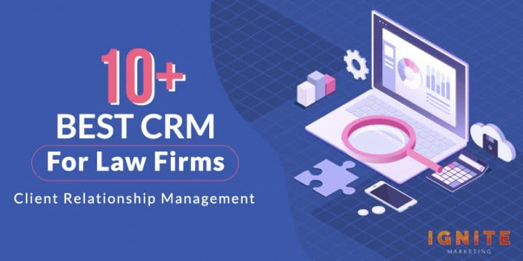 10+ Best CRMs Lawyers and Law Firms Need to Leverage
