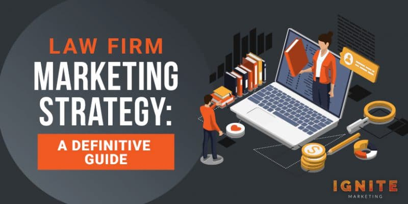 Law Firm Marketing Strategy: A Definitive Guide for 2021