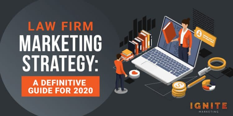Law Firm Marketing Strategy: A Definitive Guide for 2020