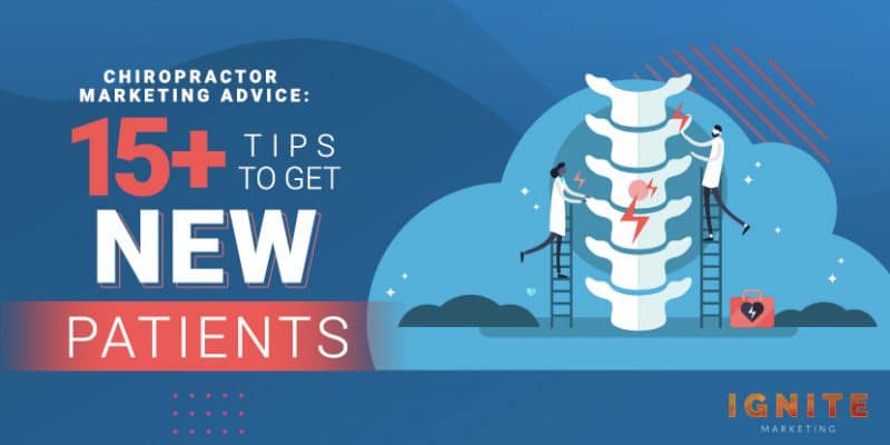 Chiropractor Marketing Advice: 15+ Tips to Get New Patients