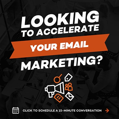 Looking to accelerate your email marketing?