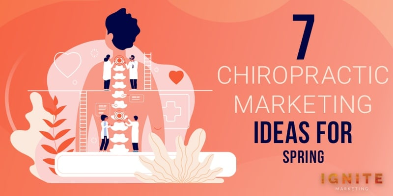 7 Chiropractic Marketing Ideas for Spring