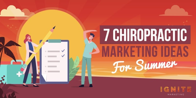 7 Chiropractic Marketing Ideas for Summer