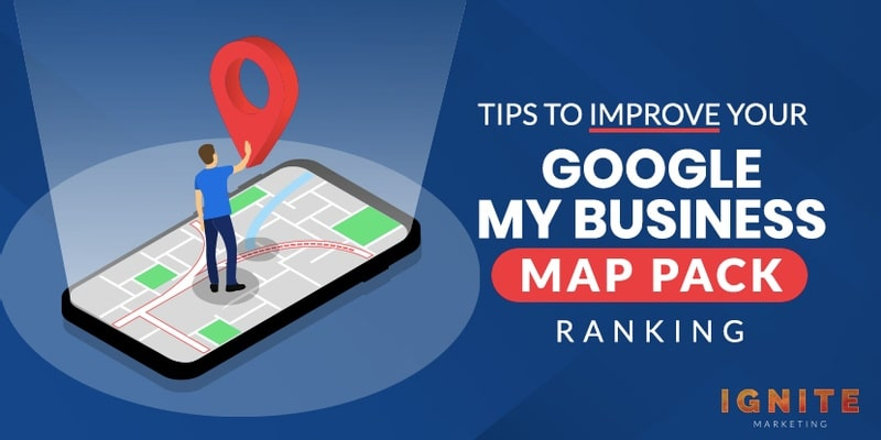 Tips To Improve Your Google My Business Map Pack Ranking