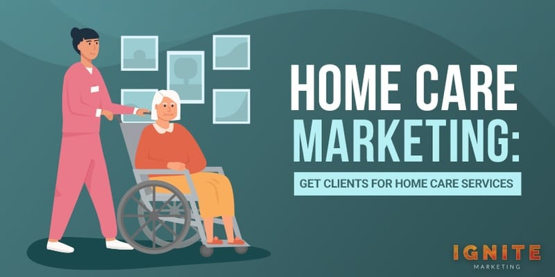 how to get clients for home care services