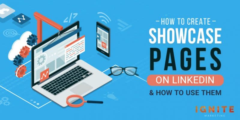 How to Create Showcase Pages on LinkedIn & How to Use Them