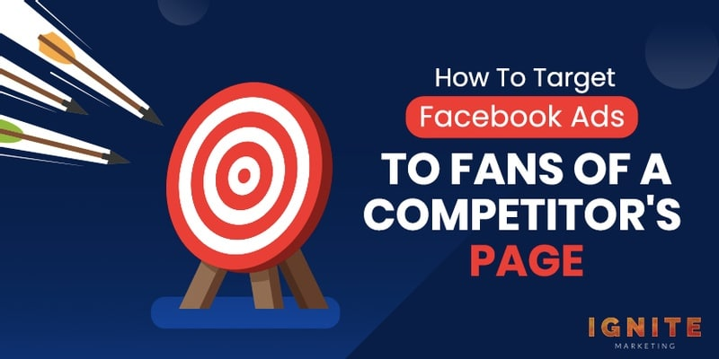 How To Target Facebook Ads To Fans Of A Competitor's Page